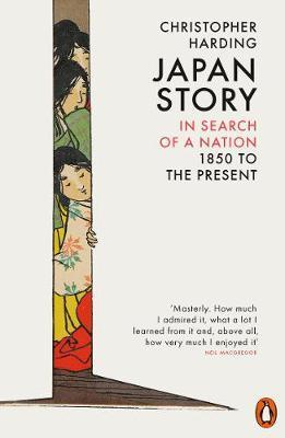 Japan Story - In Search of a Nation, 1850 to the Present