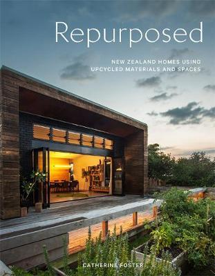 Repurposed: New Zealand Homes Using Upcycled Materials and Spaces