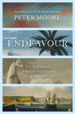 Endeavour - The ship and the attitude that changed the world