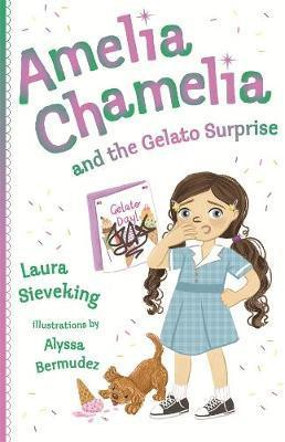 Amelia Chamelia and the Gelato Surprise