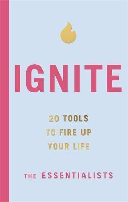 Ignite - 20 tools to fire up your life