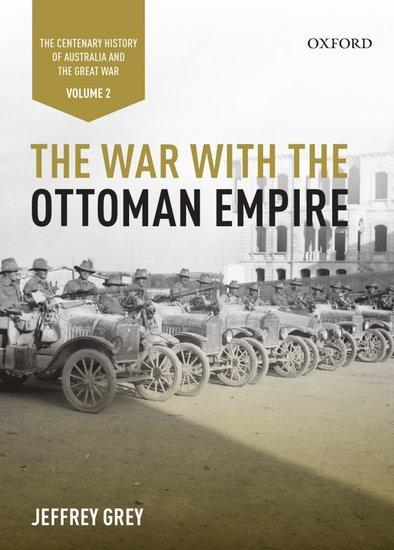 The War with the Ottoman Empire Vol II - The Centenary History of Australia and the Great War