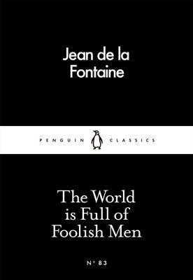 World is Full of Foolish Men - Penguin Little Black Books