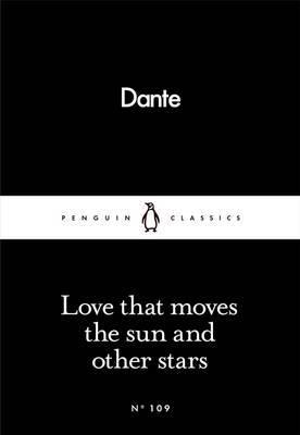 Love That Moves the Sun and Other Stars - Penguin Little Black Books