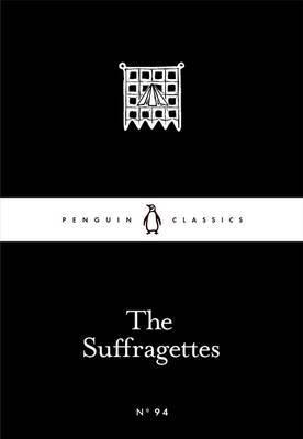 Suffragettes - Penguin Little Black Books