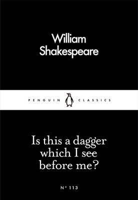 Is This a Dagger Which I See Before Me? - Penguin Little Black Books