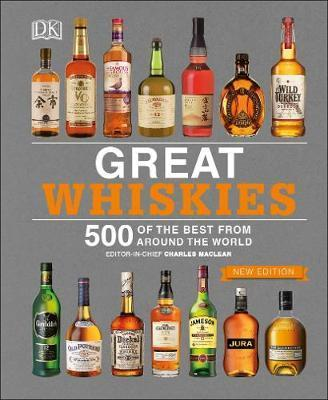 Great Whiskies - 500 of the Best from Around the World