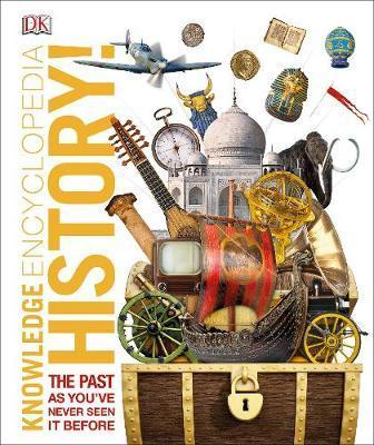 Knowledge Encyclopedia History! The Past as You've Never Seen it Before