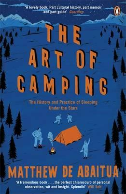 Art of Camping - The History and Practice of Sleeping Under the Stars
