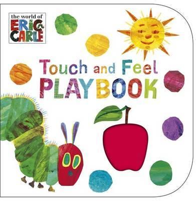 Touch and Feel Playbook - Very Hungry Caterpillar, The
