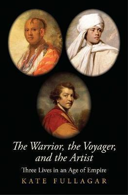Warrior, the Voyager, and the Artist - Three Lives in an Age of Empire