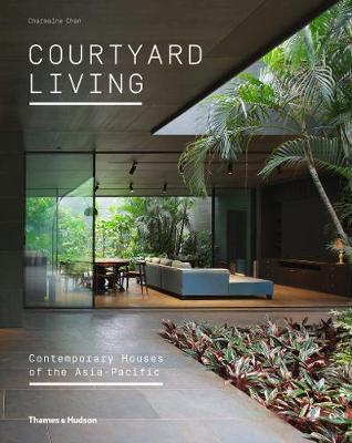 Courtyard Living - Contemporary Houses of the Asia-Pacific
