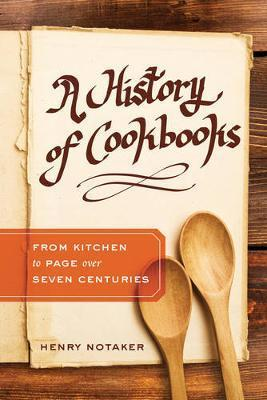 History of Cookbooks - From Kitchen to Page Over Seven Centuries