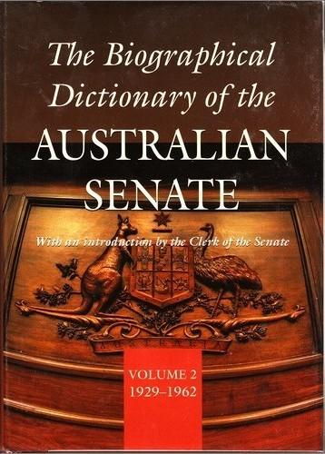 Biographical Dictionary of the Australian Senate; The - Volume 2 : 1929 - 1962