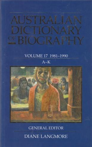 Australian Dictionary of Biography Vol 17 A - K