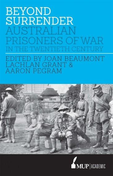 Beyond Surrender - Australian Prisoners of War in the Twentieth Century