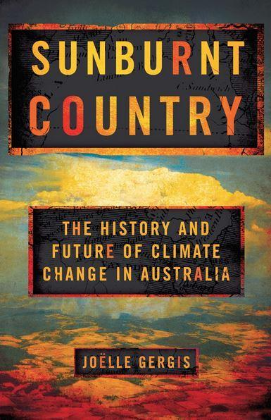 Sunburnt Country - The History and Future of Climate Change in Australia