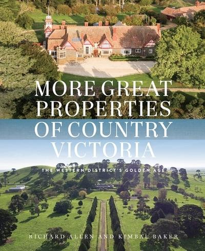 More Great Properties of Country Victoria - The Western District's Golden Age
