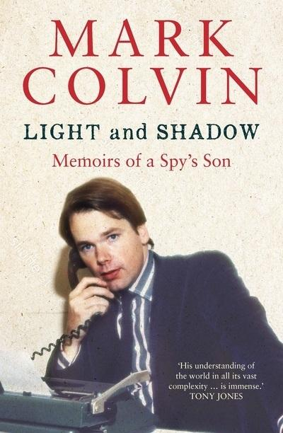 Light and Shadow - Memoirs of a Spy's son - Updated Edition