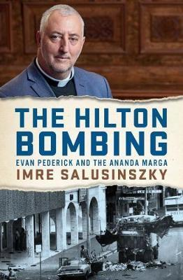Hilton Bombing - Evan Pederick and the Ananda Marga