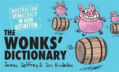 Wonks' Dictionary - Australian Democracy in High Definition