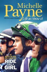 Life As I Know It - Ride like a girl film tie-in edition