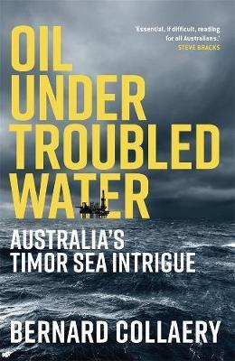 Oil Under Troubled Water - Australia's Timor Sea Intrigue