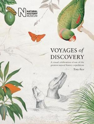 Voyages of Discovery - A visual celebration of ten of the greatest natural history expeditions