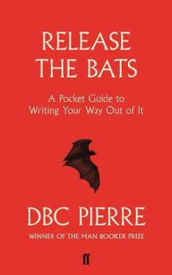 Release the Bats - A Pocket Guide to Writing Your Way out of it