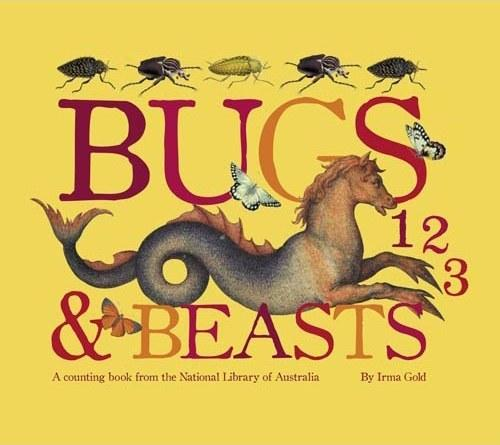 Bugs and Beasts 123: A Counting Book from the National Library of Australia