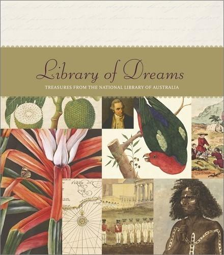 Library of Dreams: Treasures from the National Library of Australia