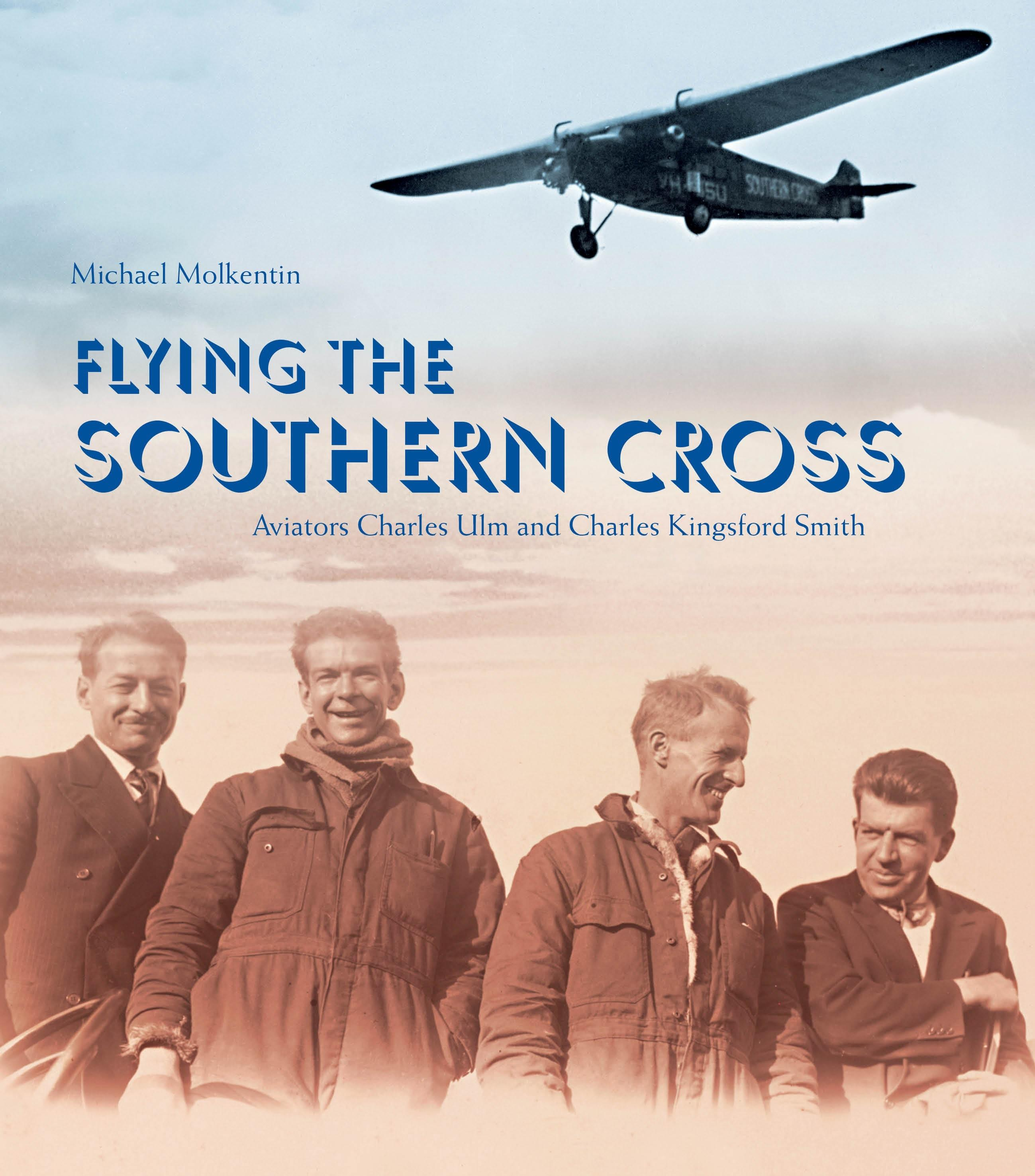 Flying the Southern Cross: Aviators Charles Ulm and Charles Kingsford Smith