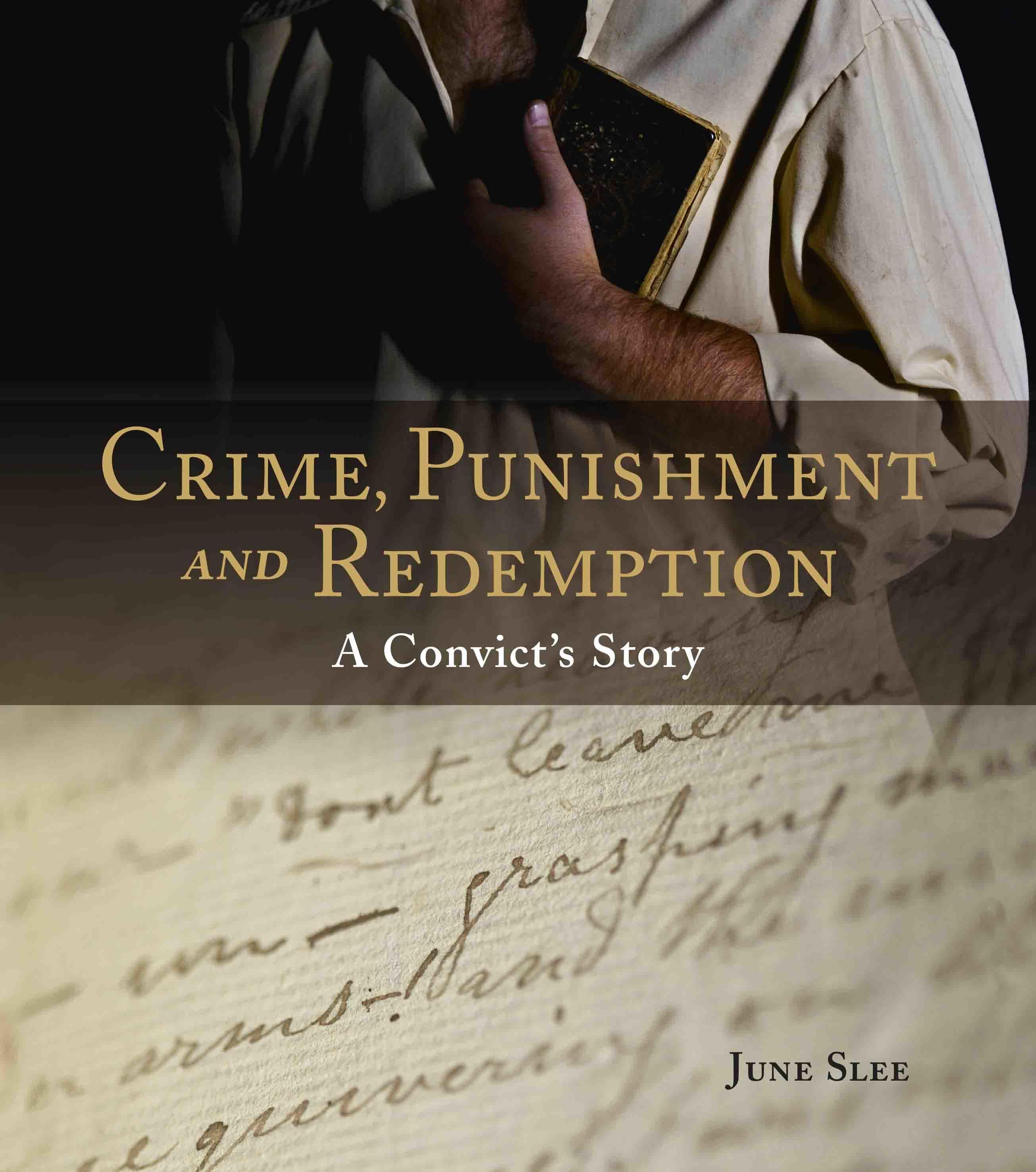 Crime, Punishment and Redemption: A Convict's Story