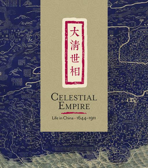 Celestial Empire: Life in China, 1644-1911