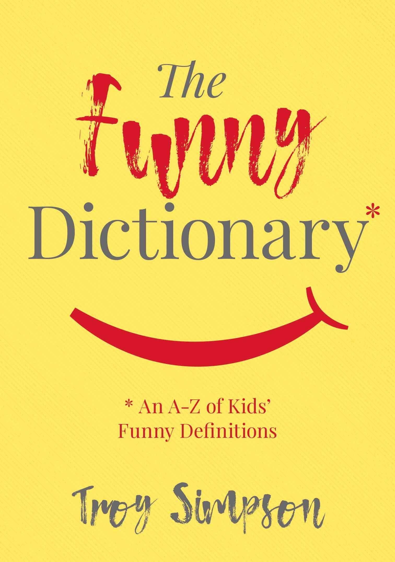 The Funny Dictionary: An A-Z of Kids' Funny Definitions