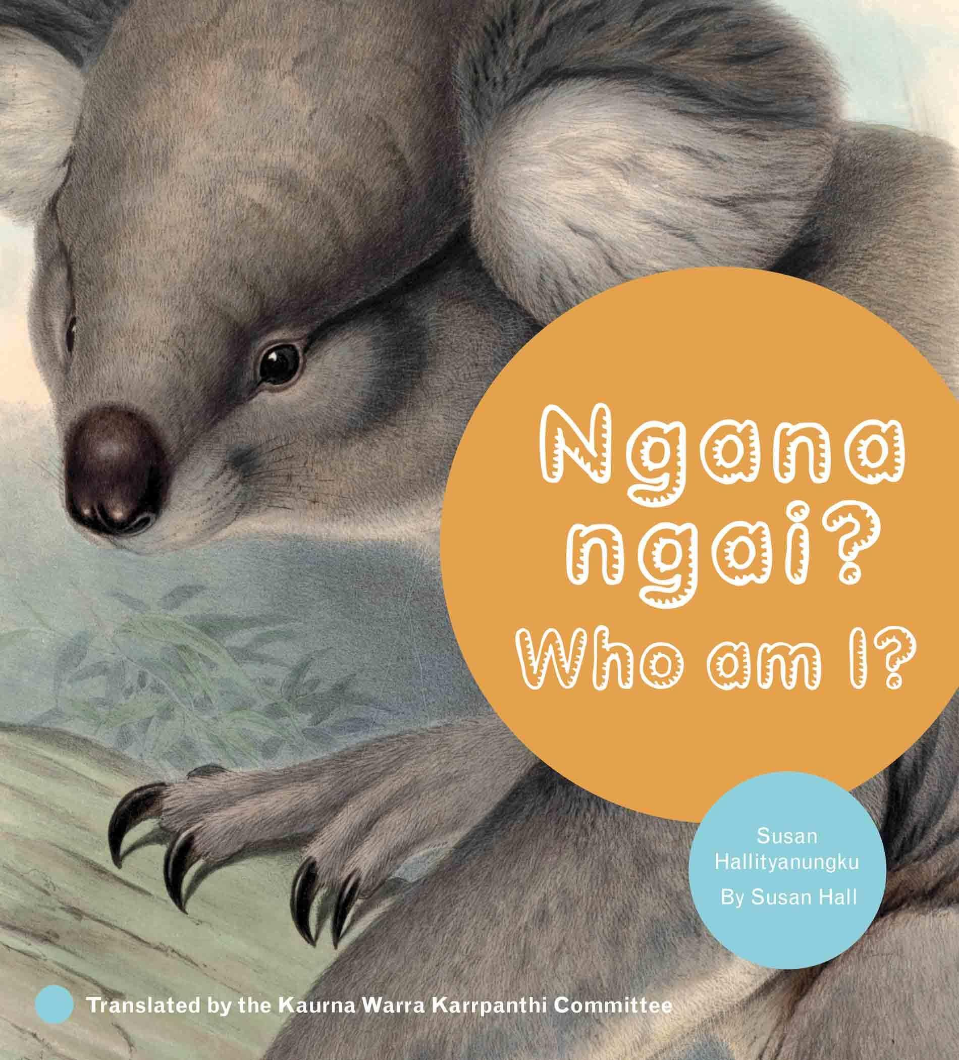 Ngana ngai?  Who Am I? (Kaurna Edition)