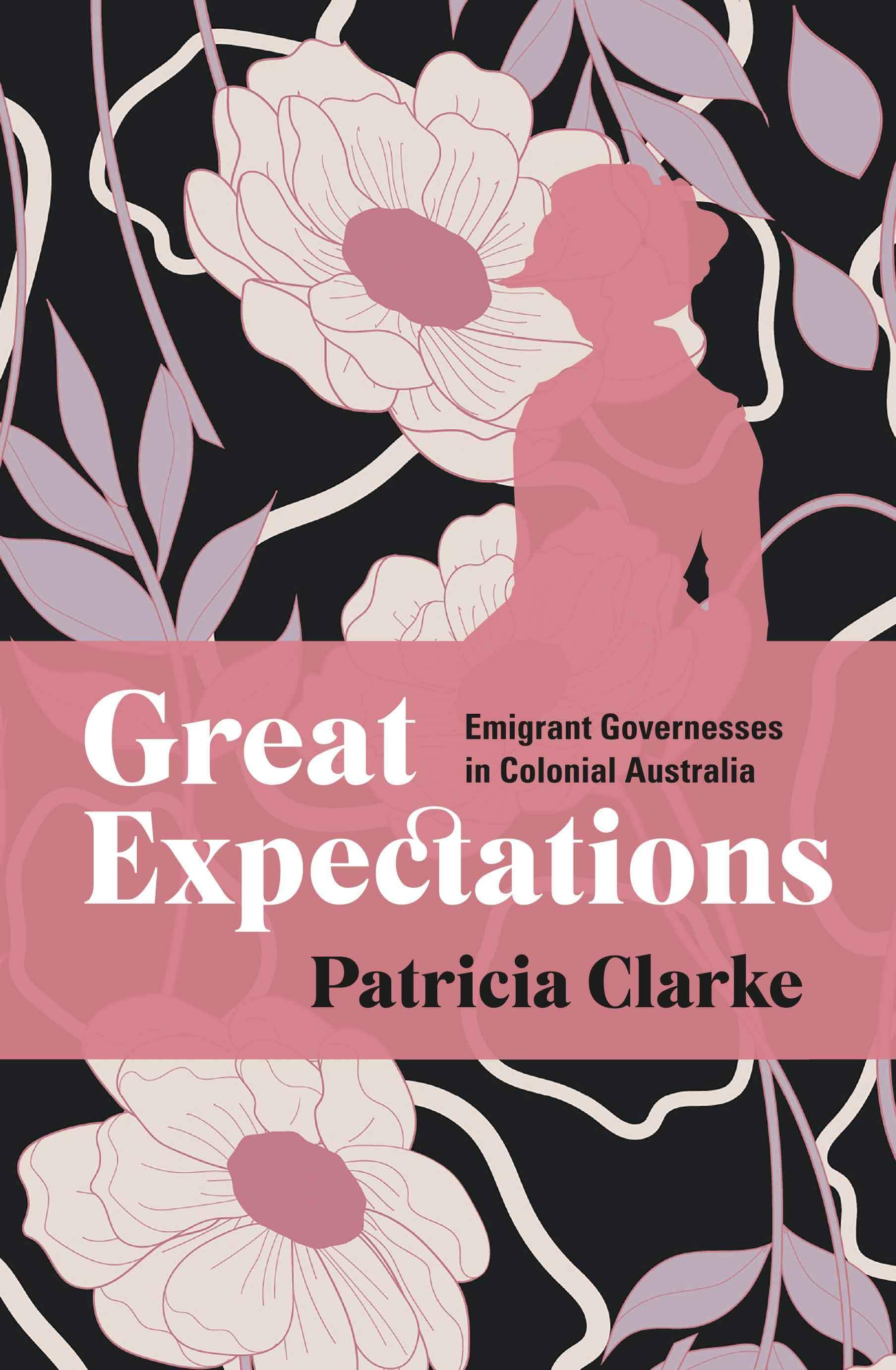 Great Expectations: Emigrant Governesses in Colonial Australia