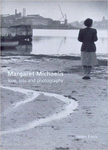 Margaret Michaelis: Love Loss & Photography