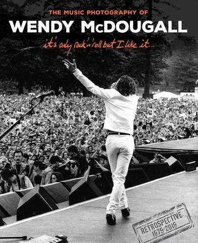 It's Only Rock and Roll But I Like It: The Music Photography of Wendy McDougall