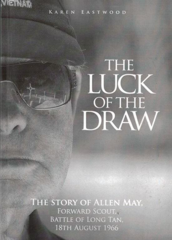 Luck of the Draw: The Story of Allen May, Forward Scout, Battle of Long Tan