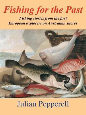 Fishing for the Past - Casting nets and lines into  Australia's early colonial history