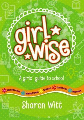 Girl Wise: a girl's guide to school