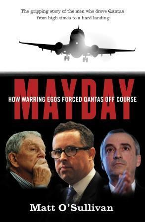 Mayday - The Inside Story of the Fall of Qantas