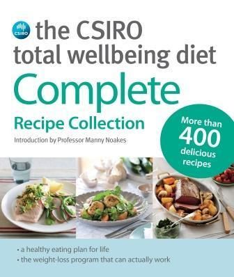 CSIRO Total Wellbeing Diet - Complete Recipe Collection