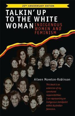 Talkin' Up to the White Woman - Indigenous Women and Feminism (20th Anniversary Edition)
