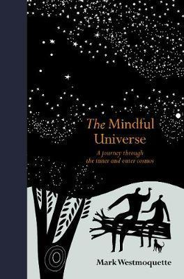 Mindful Universe: A journey through the inner and outer cosmos