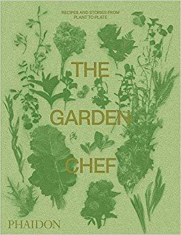 Garden Chef - Recipes and Stories from Plant to Plate