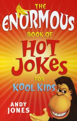 Enormous Book Of Hot Jokes For Kool Kids; The