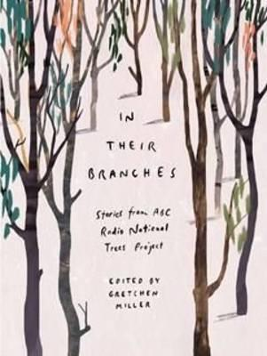 In Their Branches: Stories from ABC Radio National Trees Project