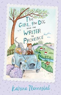 Girl, the Dog and the Writer in Provence - Book Two
